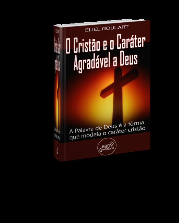 O cristão e o carater agradavel a Deus - 3D - Site